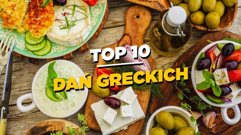 Grecka Kuchnia Top 10 Dan Wartych Sprobowania Shake It